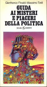 Guida ai misteri e ai piaceri della politica